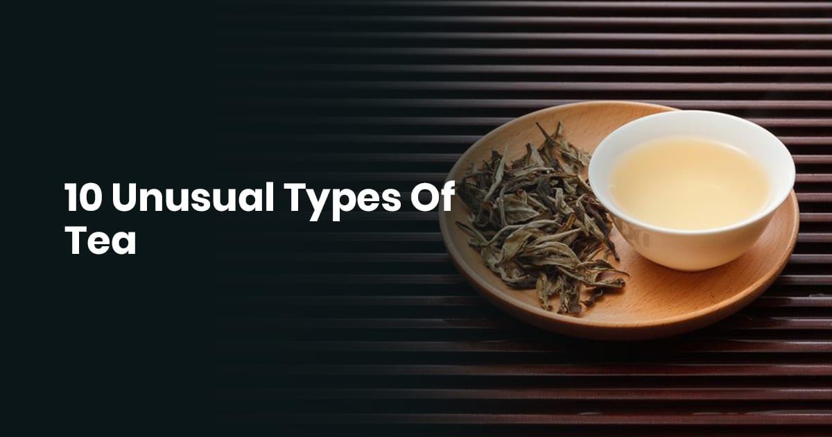 10 Unusual Types Of Tea