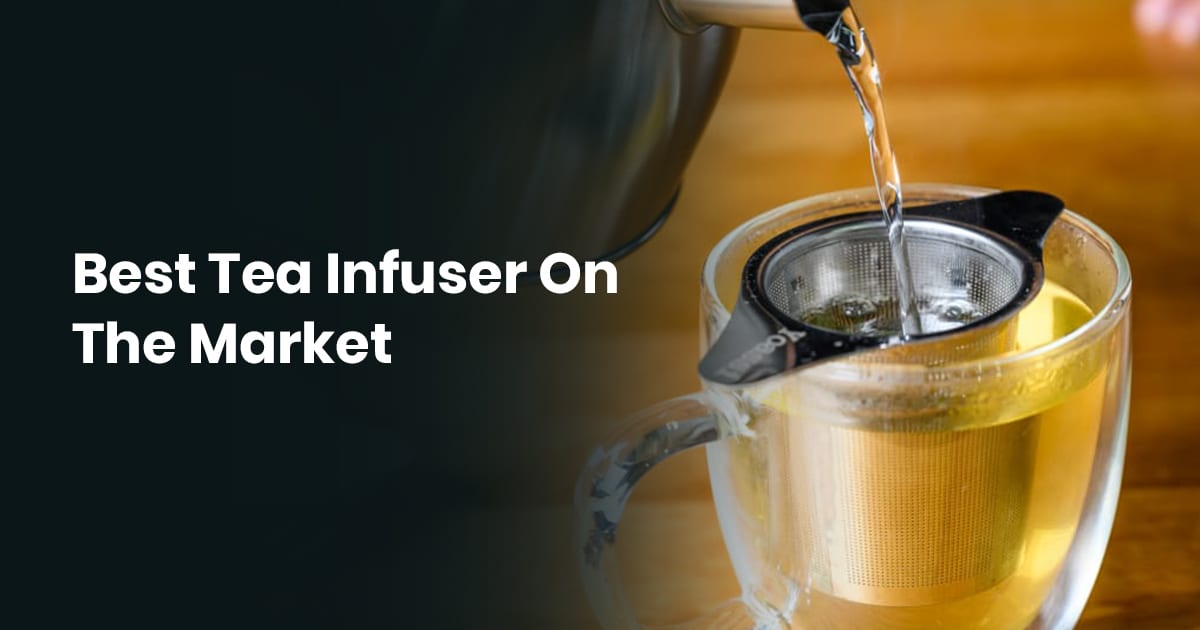 Best Tea Infuser On The Market