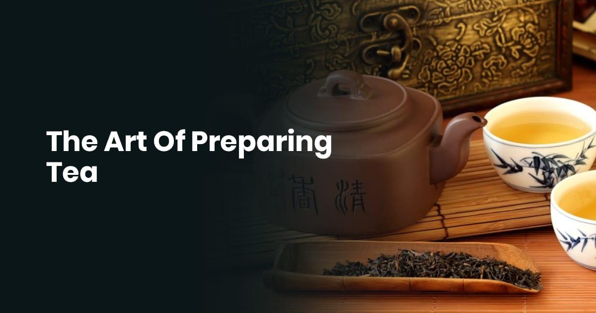 The Art Of Preparing Tea