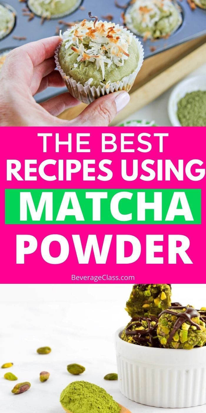 Recipes Containing Matcha To Try