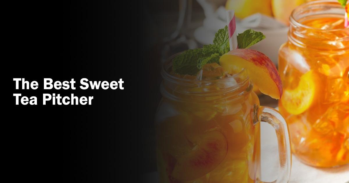 best sweet tea pitcher