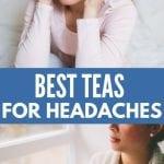 Tea for Headaches | What Tea to use for Headaches | Best tea for Headaches | What tea should you drink for headaches? | Headache Tea Cures | Can you Drink tea for Headaches | #tea #headachecures #naturalcures #headaches #natural