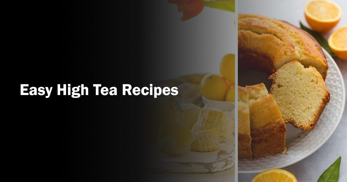 These are some easy recipes for high tea