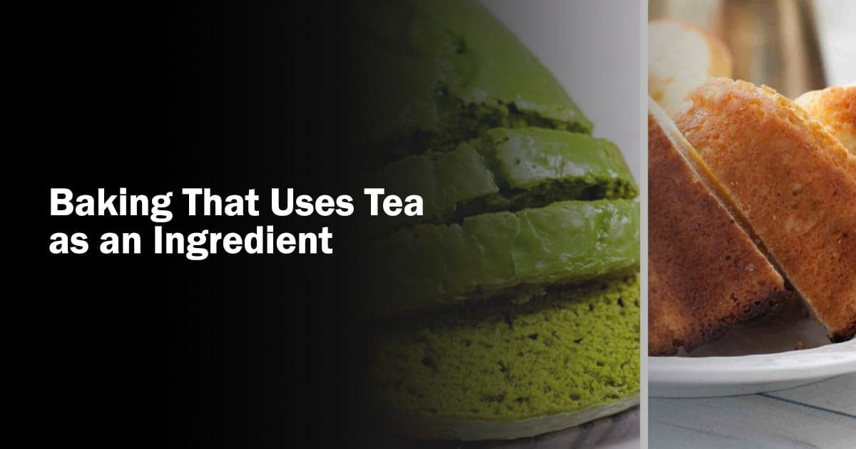 baking with tea as an ingridient