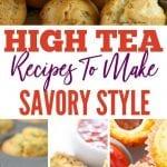 Savory High Tea Recipes | Recipes for Savories High Tea | Savory Recipes | Recipes for Making Savories | Recipes for Afternoon Tea Savories | Savory Bites Recipes | Finger Food Recipes | #savories #hightea #afternoontea #tea #baking #recipes