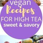 Vegan Recipes for High Tea   High Tea Vegan Recipes   Vegan Afternoon Tea   Vegan Tea Recipes   Tea Snack Recipes   Tea Recipes   Vegan Snack Recipes   Recipes for Vegans   #vegan #recipe #tea #hightea #afternoontea