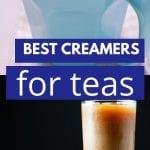 What Kind of Creamer do you Use for Tea? | What Should I put in Tea? | How do you Whiten Tea? | Best Tea Creamers | Best Milk for Tea | How to Make tea | What to Add to Tea | Tea with Milk | #tea #milk #teadrinking #makingtea #kitchenhacks