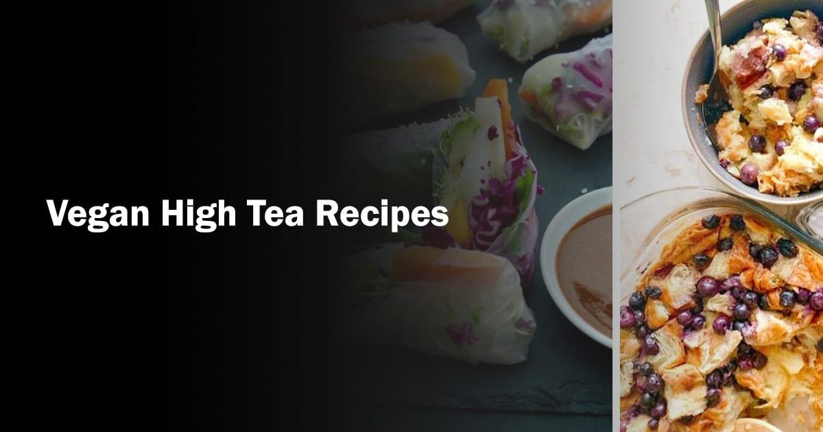 vegan high tea recipes