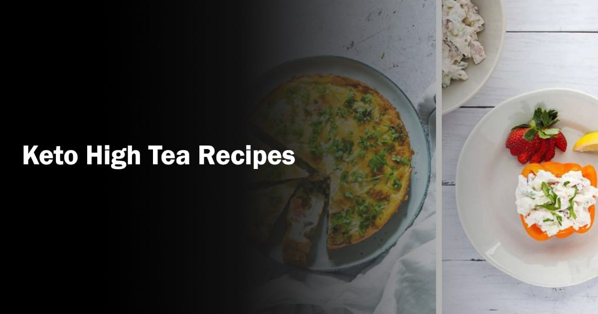 Easy keto high tea recipes