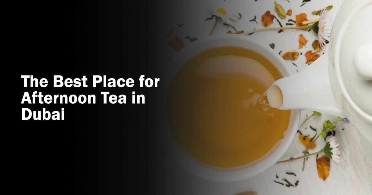 Best place for tea in dubai