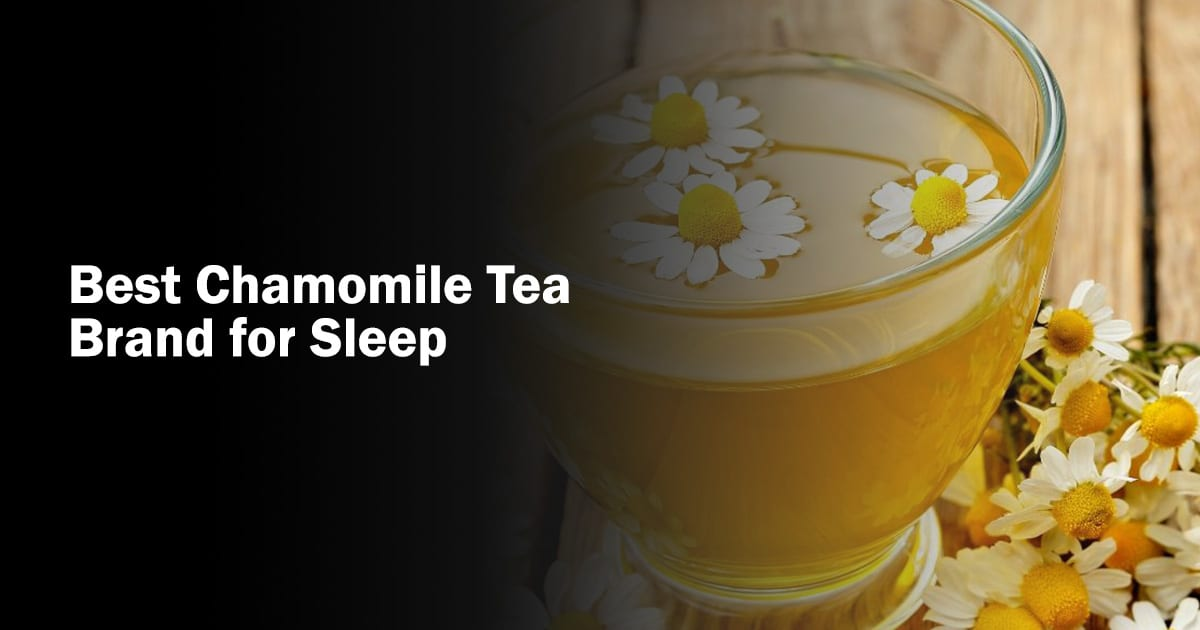 Best Chamomile Tea Brand for Sleep