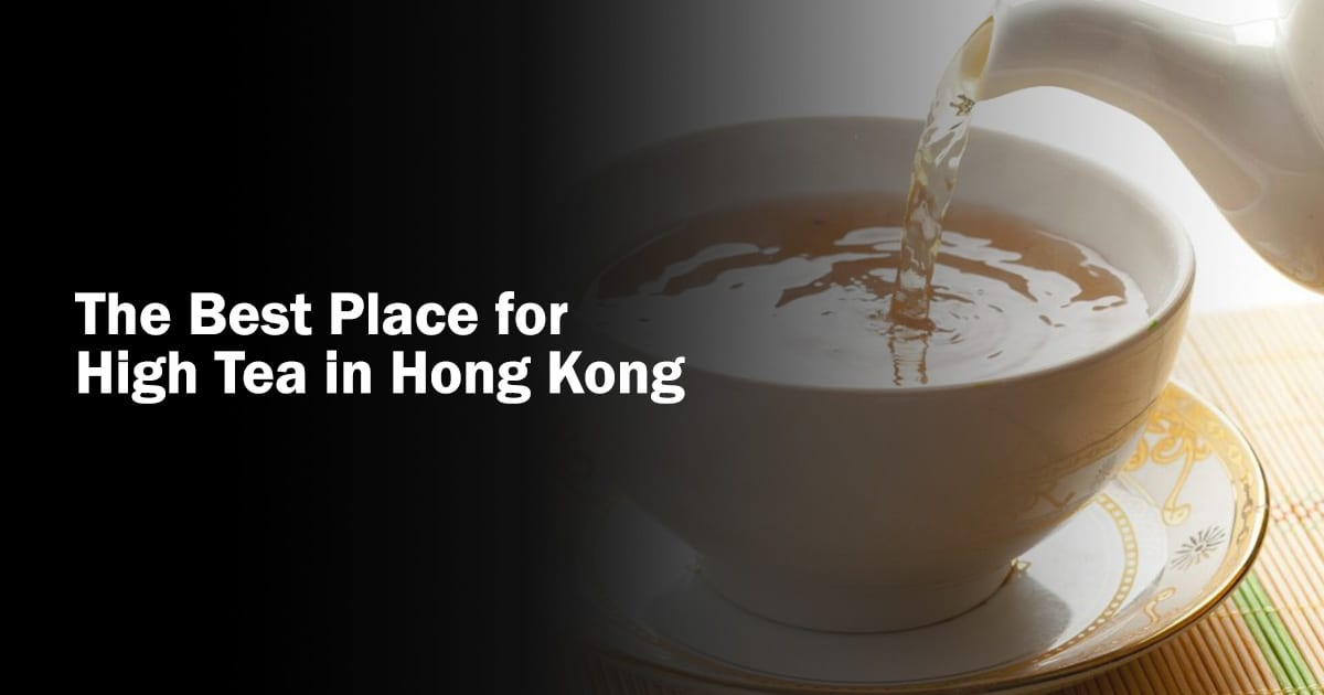 The Best Place for Afternoon Tea in Hong Kong