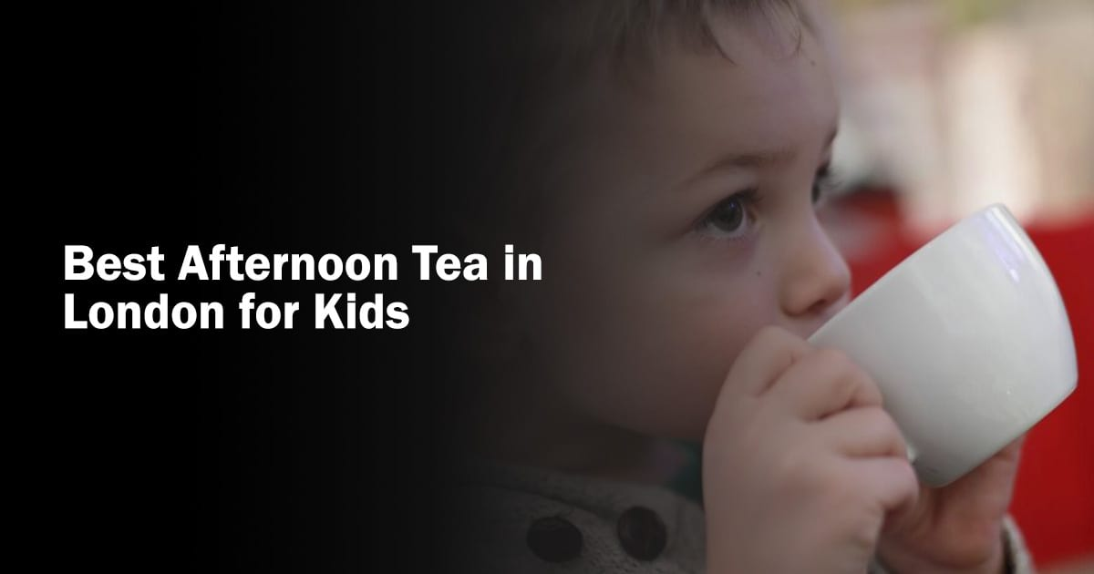 Best Afternoon Tea in London for Kids