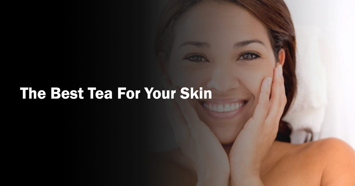 Best Tea for Skin