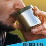 Herbal Tea's for Men's Health | The Best Teas for Men to Drink | Best Caffeine Free Teas | Best Men's Tea | Herbal Remedies for Men's Health | #tea #men'shealth #men #drinkingtea #health