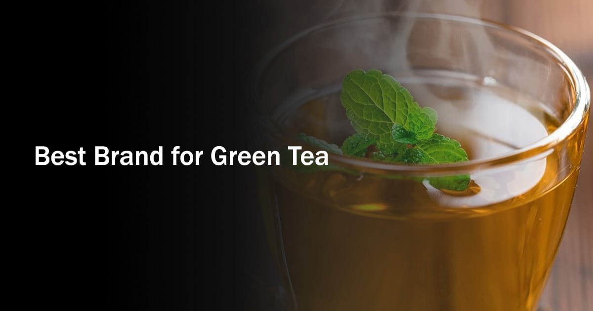 Best Brand for Green Tea